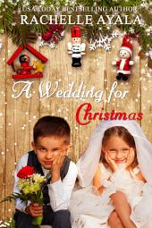 A Wedding for Christmas, Sweet Holiday Romance
