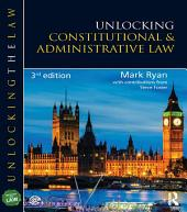 Unlocking Constitutional and Administrative Law: Edition 3