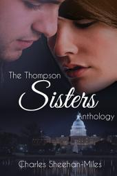 Thompson Sisters Anthology: The Complete Series (6 Novels plus 2 Bonus Novellas)