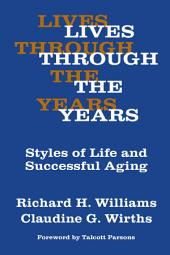 Lives Through the Years: Styles of Life and Successful Aging