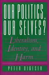 Our Politics, Our Selves?: Liberalism, Identity, and Harm