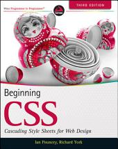 Beginning CSS: Cascading Style Sheets for Web Design, Edition 3