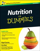 Nutrition For Dummies: Edition 2