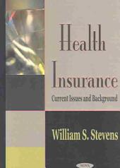 Health Insurance: Current Issues and Background