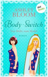 Body-Switch - Von Molly zum Model: Roman