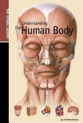 The Visual Guide to Understanding the Human Body - The Human Body