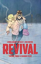 Revival, Vol. 3: A Faraway Place