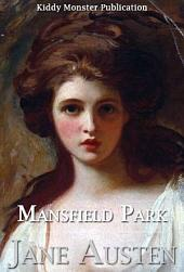 Mansfield Park - With 90+ Illustrations, Free Audio Book Link, Novel Introduction, Novel Summary (Plot Summary, Characters, Adaptations), Biography and Top Quotes