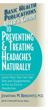 User's Guide to Preventing and Treating Headaches Naturally