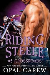 Riding Steele #5: Crossroads
