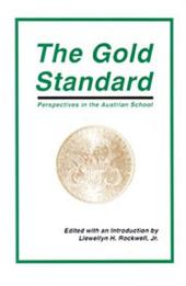 The Gold Standard: Perspectives in the Austrian School