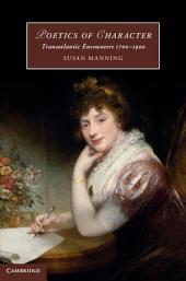 Poetics of Character: Transatlantic Encounters 1700–1900