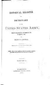 Historical Register and Dictionary of the United States Army: From Its Organization, September 29, 1789, to March 2, 1903, Volume 1
