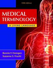 Medical Terminology: A Living Language, Edition 5