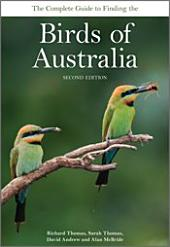 The Complete Guide to Finding the Birds of Australia: Edition 2