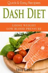 DASH Diet: The DASH Diet Meals Made Simple (A DASH Diet Book,DASH diet,Dash diet for beginners,dash diet cookbook,The Dash diet)