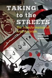 Taking to the Streets: The Transformation of Arab Activism