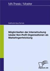 Möglichkeiten der Internetnutzung lokaler Non-Profit-Organisationen als Marketingentwicklung