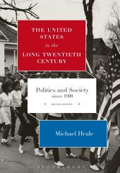 The United States in the Long Twentieth Century: Politics and Society since 1900, Edition 2