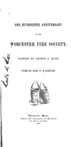One Hundredth Anniversary of the Worcester Fire Society: Address