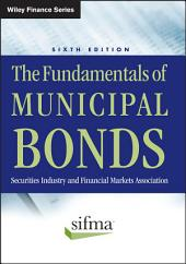 The Fundamentals of Municipal Bonds: Edition 6