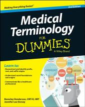 Medical Terminology For Dummies: Edition 2