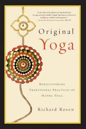 Original Yoga Rediscovering Traditional Practices of Hatha Yoga