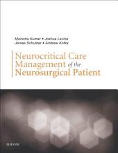 Neurocritical Care Management of the Neurosurgical Patient E-Book