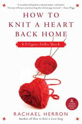 How to Knit a Heart Back Home: A Cypress Hollow Yarn