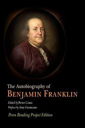 The Autobiography of Benjamin Franklin: Penn Reading Project Edition