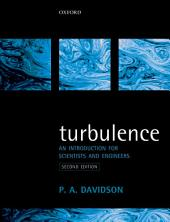 Turbulence: An Introduction for Scientists and Engineers: Edition 2