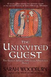 The Uninvited Guest (A Gareth & Gwen Medieval Mystery Book 2)