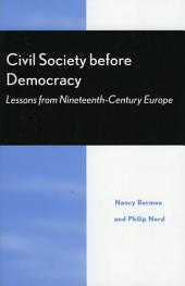 Civil Society Before Democracy: Lessons from Nineteenth-Century Europe