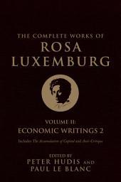 The Complete Works of Rosa Luxemburg, Volume II: Economic Writings 2, Volume 2