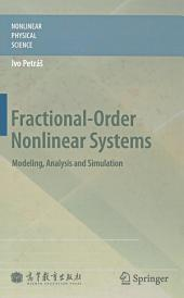 Fractional-Order Nonlinear Systems: Modeling, Analysis and Simulation