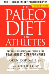 The Paleo Diet for Athletes: The Ancient Nutritional Formula for Peak Athletic Performance