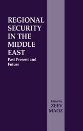 Regional Security in the Middle East: Past Present and Future