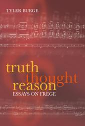 Truth, Thought, Reason : Essays on Frege: Essays on Frege