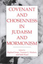 Covenant and Chosenness in Judaism and Mormonism
