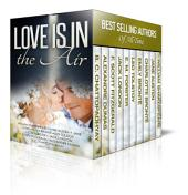 Love is in the Air: A Romance Box Set - 10 Novels