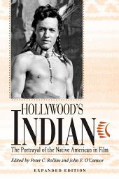 Hollywood's Indian: The Portrayal of the Native American in Film, Edition 2