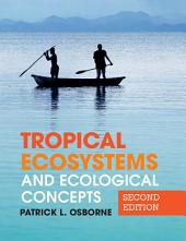 Tropical Ecosystems and Ecological Concepts: Edition 2