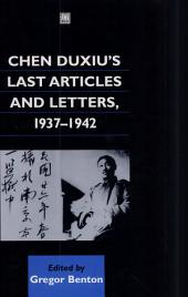 Chen Duxiu's Last Articles and Letters: 1937 - 1942