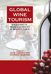 Global Wine Tourism: Research, Management and Marketing