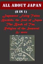 All About Japan - Japanese Fairy Tales Bushido, the Soul of Japan The Book of Tea Tales of Old Japan The Religion of the Samurai Japanese Fairy World In Ghostly Japan