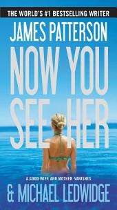 Now You See Her - Free Preview: The First 29 Chapters