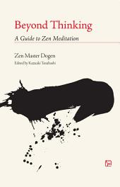 Beyond Thinking: A Guide to Zen Meditation