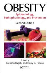 Obesity: Epidemiology, Pathophysiology, and Prevention, Second Edition, Edition 2