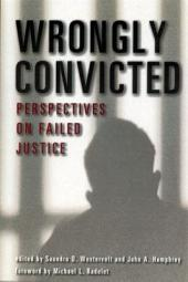 Wrongly Convicted: Perspectives on Failed Justice