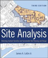 Site Analysis: Informing Context-Sensitive and Sustainable Site Planning and Design, Edition 3